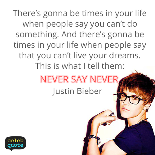 Justin Bieber Quote (About life)