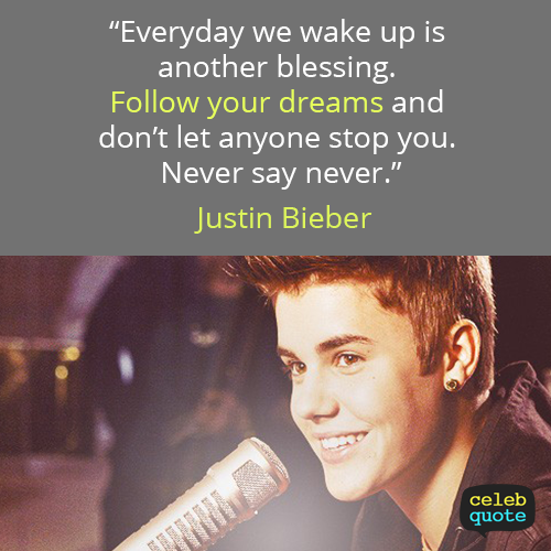 Justin Bieber Quote (About success dream)