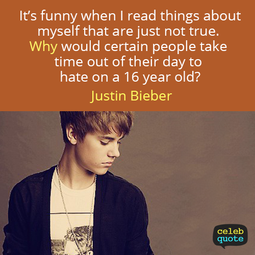 Justin Bieber Quote (About rumours lie hate)