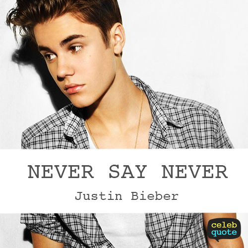 Justin Bieber Quote (About success never life)