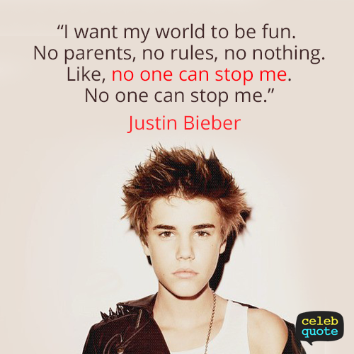 Justin Bieber Quote (About success rules parents)
