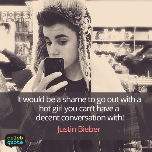 Justin Bieber Quote (About relationship love girls girlfriend)