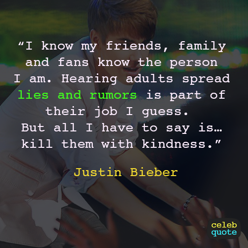 Justin Bieber Quote (About rumours rumors lies friends fans family)