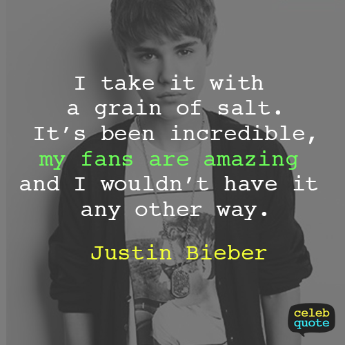 Justin Bieber Quote (About fans)