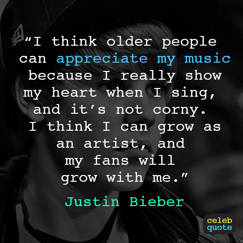 Justin Bieber Quote (About sing music heart artist appreciation)