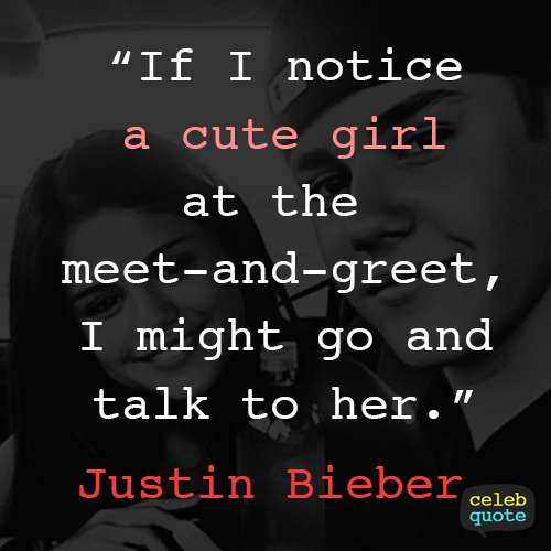 Justin Bieber Quote (About relationship love dating)