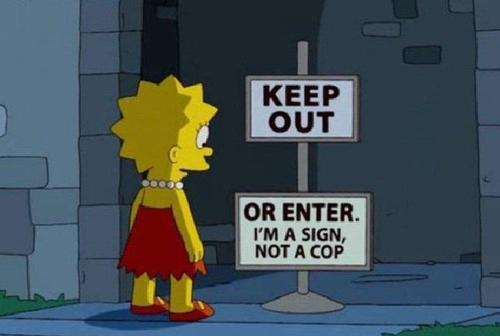 The Simpsons  Quote (About sign keep out enter cop)
