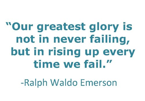 Ralph Waldo Emerson Quote (About success rising glory failure)