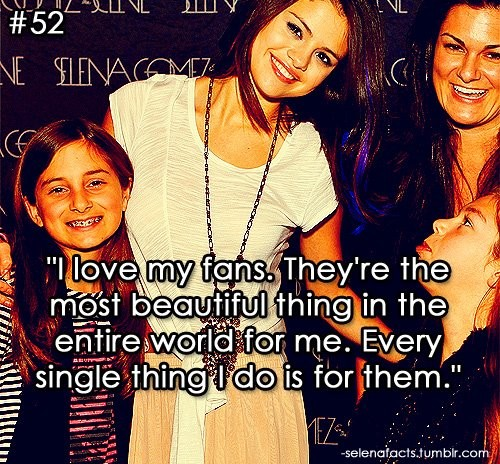 Selena Gomez Quote (About support love fans)