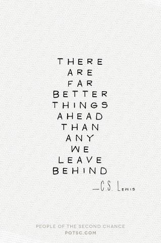 C. S. Lewis Quote (About move on let go leave happiness better)