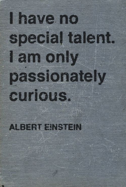 Albert Einstein  Quote (About talent smart passion inspirational curious)