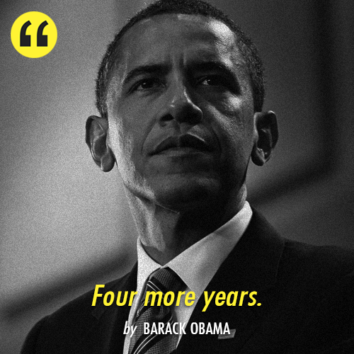 Barack Obama Quote (About vote 2012 vote success president election)