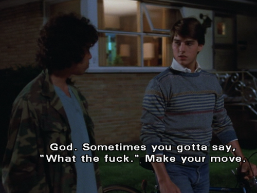 Risky Business (1983)  Quote (About what the fuck)
