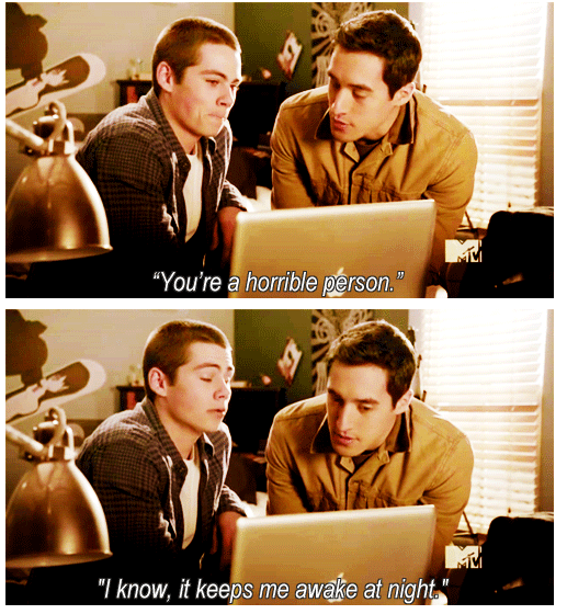 Teen Wolf  Quote (About horrible awake)