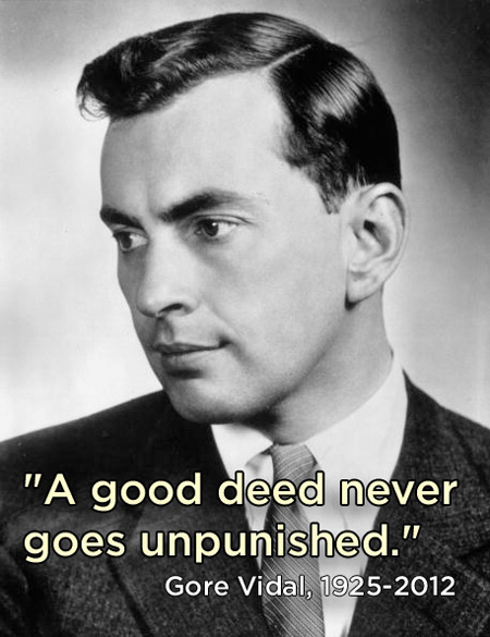 Gore Vidal Quote (About unpunished deed)