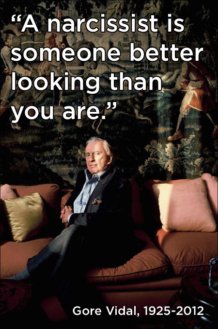 Gore Vidal Quote (About narcissist better looking)