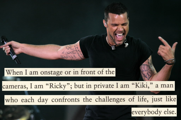 Ricky Martin Quote (About life kiki hollywood fame artist)
