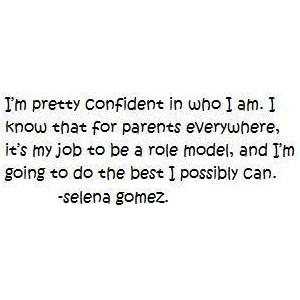 Selena Gomez Quote (About role model parents confident)