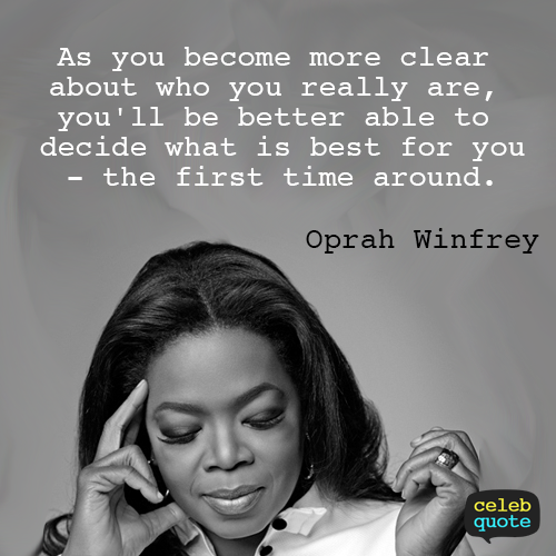 Oprah Winfrey Quote (About life decision clear)