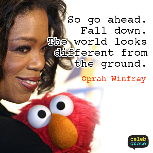 Oprah Winfrey Quote (About success fall fail)