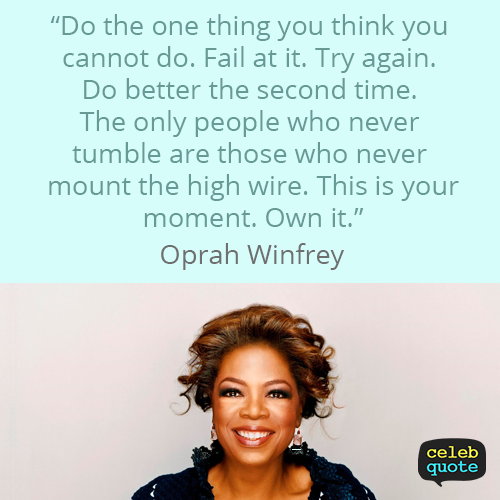 Oprah Winfrey Quote (About success improvement challenge)