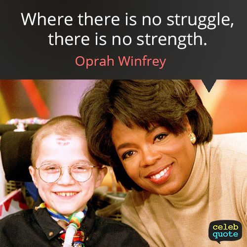 Oprah Winfrey Quote (About success struggle failure challenge)