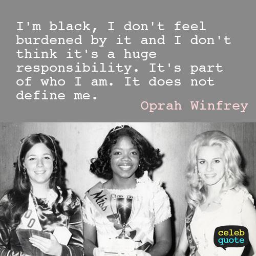 Oprah Winfrey Quote (About responsibility burden black)