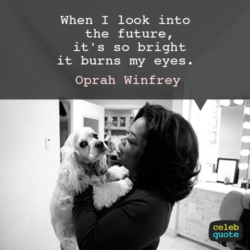 Oprah Winfrey Quote (About hope future)