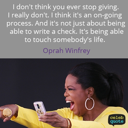 Oprah Winfrey Quote (About life giving)
