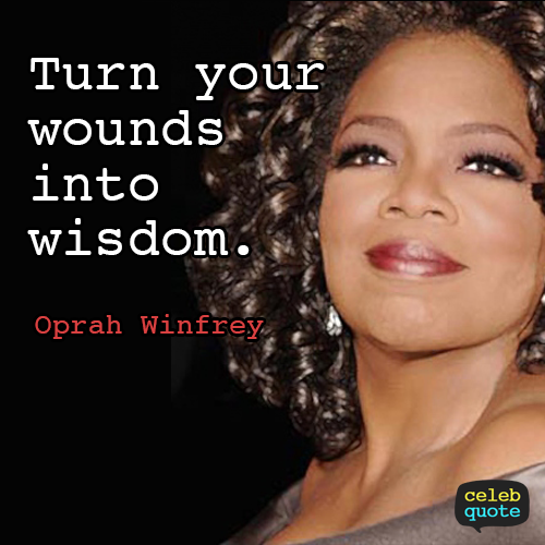 Oprah Winfrey Quote (About wounds wisdom)