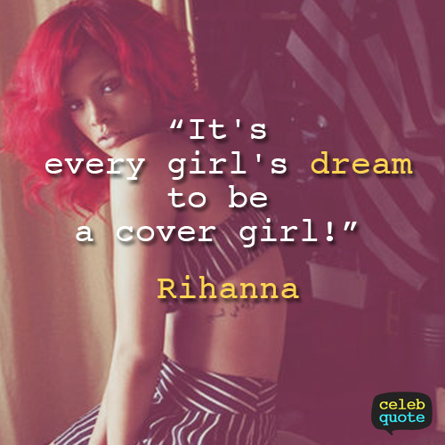 Rihanna Quote (About dream cover girl)