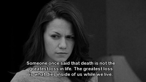 One Tree Hill Quote (About loss life dies death)