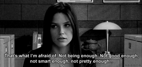 One Tree Hill  Quote (About smart pretty not enough afraid)
