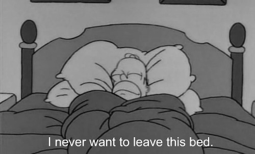 The Simpsons  Quote (About wake up sleepy sleep morning lazy bed)
