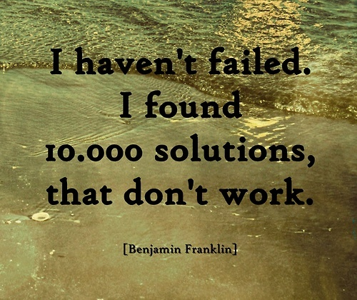 Benjamin Franklin  Quote (About success solutions give up failed)
