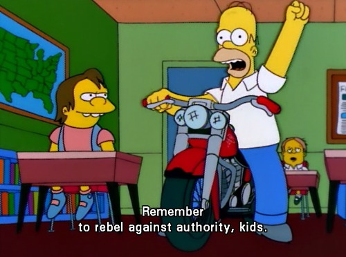 The Simpsons  Quote (About rebel protest kids authority advaice)