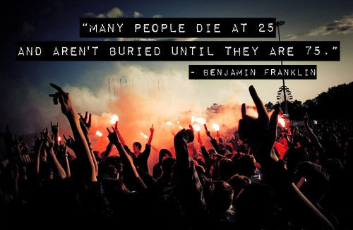 Benjamin Franklin  Quote (About youth die death buried 75 25)