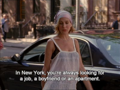 Sex in the City Quote (About search new york job boyfriend apartment)