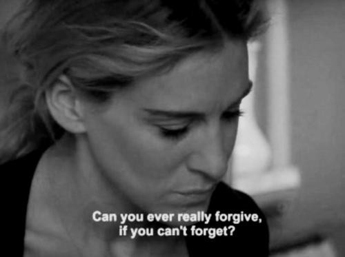 Sex in the City Quote (About life hate forgive forget anger)