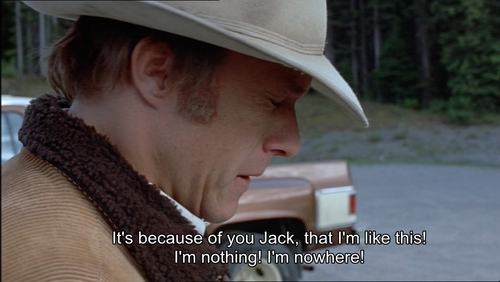 Brokeback Mountain (2005)  Quote (About nowhere nothing jack)