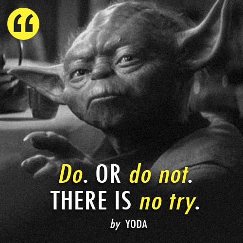 Star Wars: Episode V   The Empire Strikes Back (1980)  Quote (About try success life inspirational do or do not)