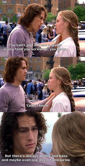 10 Things I Hate About You (1999) Quote (About tambourine music make up love guitar gifts drums band)