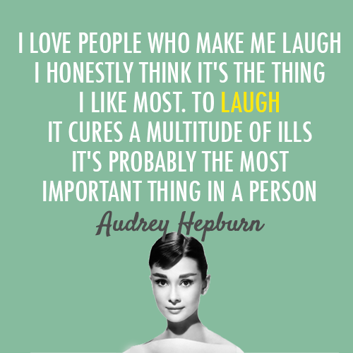 Audrey Hepburn Quote (About laugh ills cure)