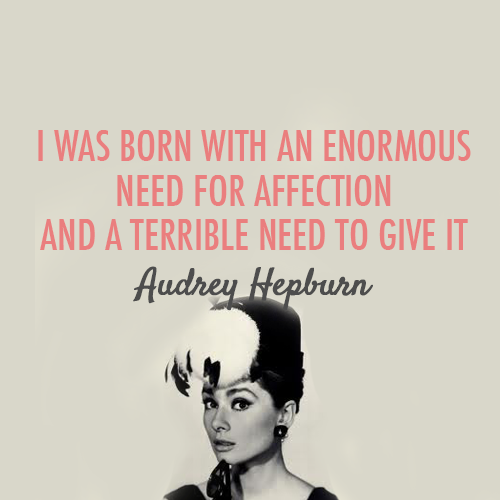 Audrey Hepburn Quote (About love give affection)