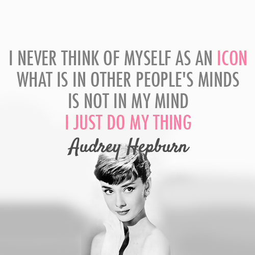 Audrey Hepburn Quote (About mind icon celebrity be yourself)