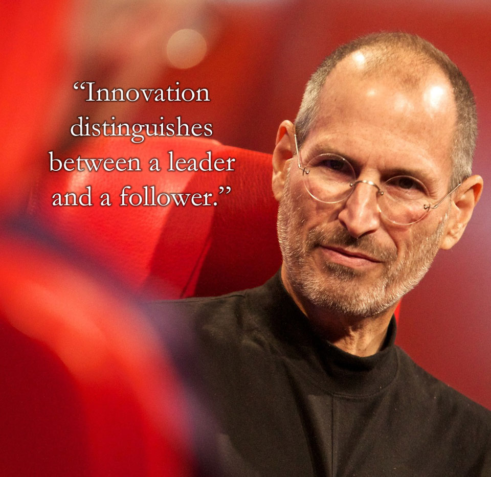 Steve Jobs  Quote (About leader innovation follower)
