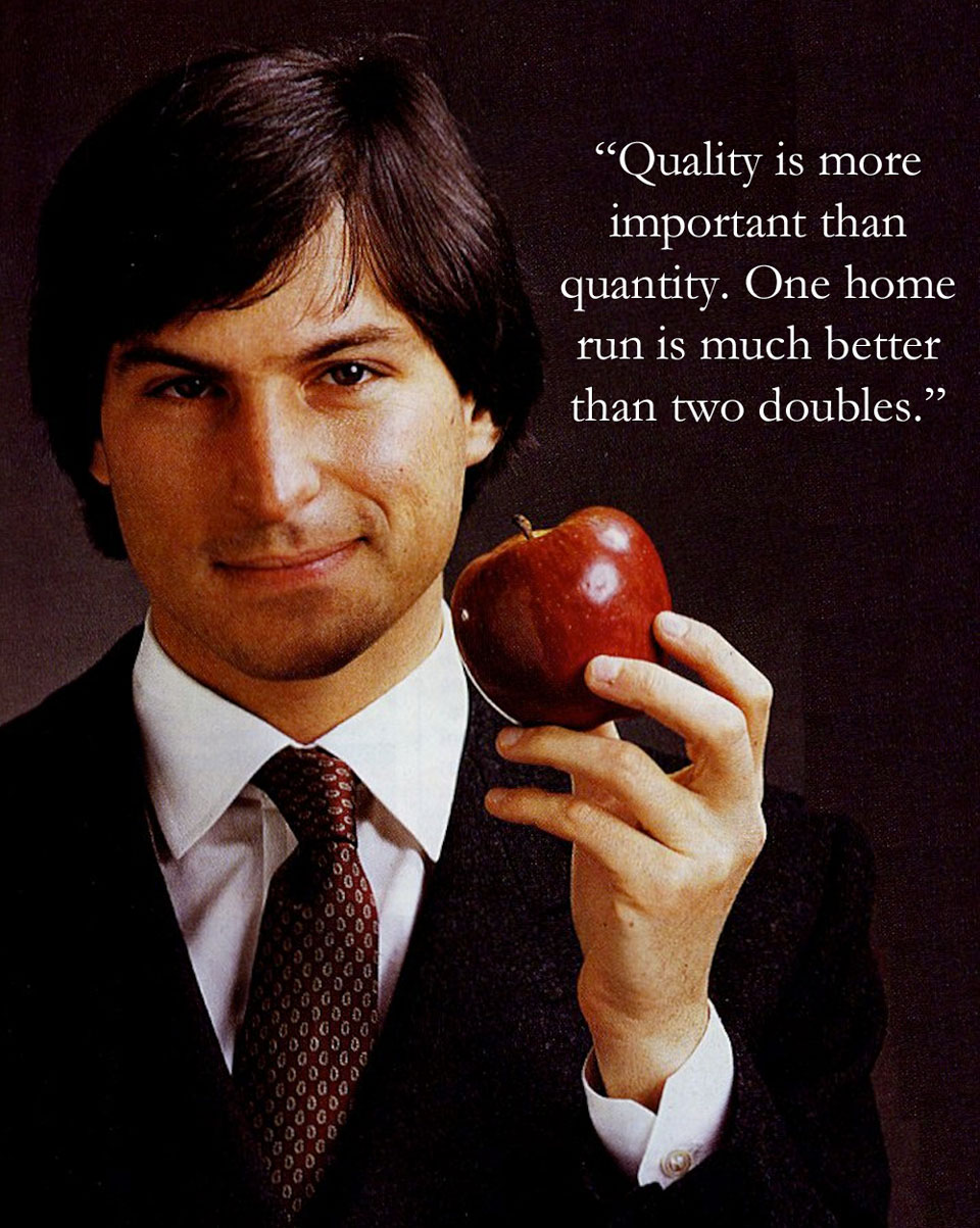Steve Jobs  Quote (About quantity quality home run doubles)