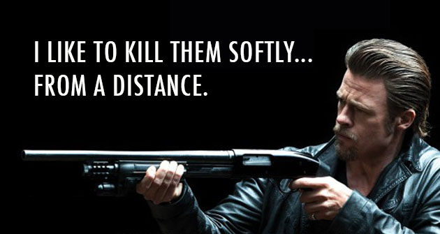 Killing Them Softly (2012)  Quote (About softly kill distance)