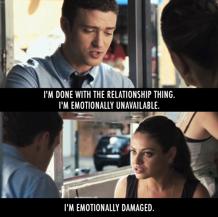 Friends with Benefits (2011)  Quote (About relationship ons fwb fuck buddy emotionally unavailable emotionally damaged)