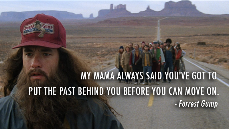 Forrest Gump (1994)  Quote (About past now move on mother moment mama life history future advice)